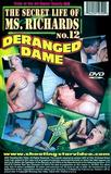 th 94476 Secret Life of Ms.Richards 12  Deranged Dame 1 123 252lo Deranged Dame